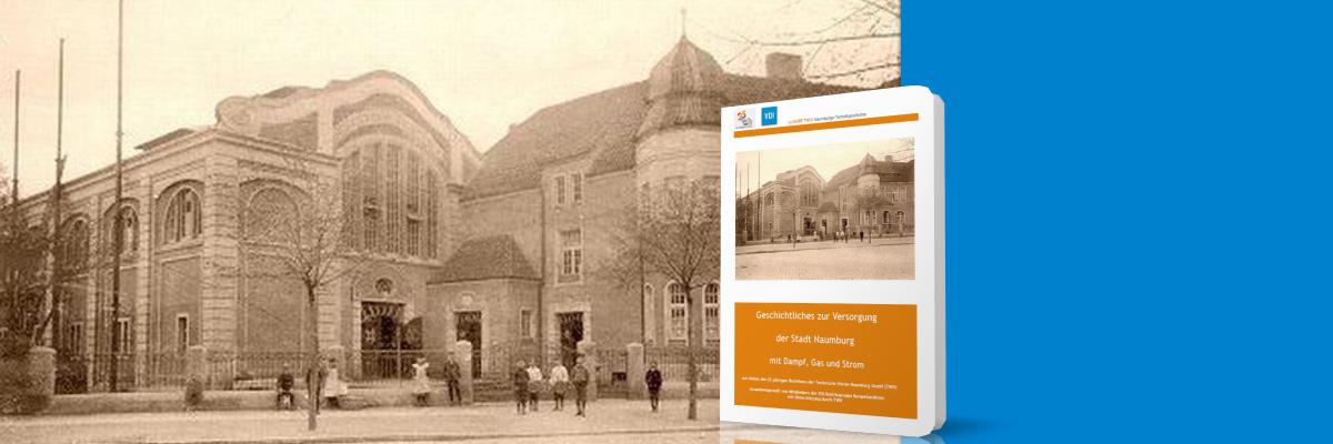Geschichtliches zur Versorgung der Stadt Naumburg mit Dampf, Gas und Strom