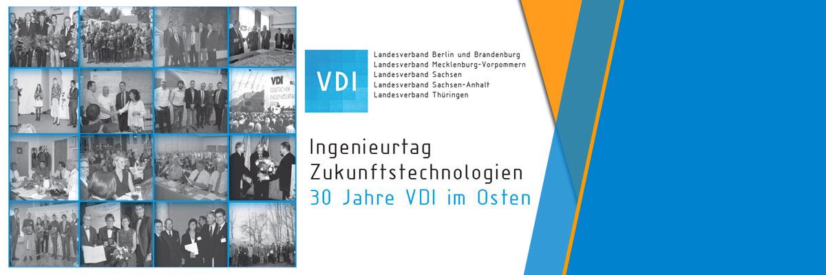 Ingenieurtag Zukunftstechnologien am 20. Juni 2020: 30 Jahre VDI im Osten!